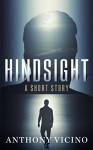 Hindsight: Bonus Short Story: Infidelity - Anthony Vicino