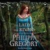 The Lady of the Rivers - Philippa Gregory, Bianca Amato