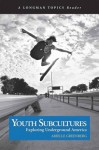 Youth Subcultures: Exploring Underground America (A Longman Topics Reader) - Arielle Greenberg