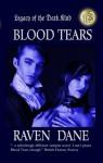 Blood Tears (Legacy of the Dark Kind) - Raven Dane