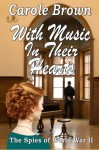 With Music In Their Hearts (The Spies of World War II) (Volume 1) - Carole Brown