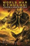 World War Cthulhu: A Collection of Lovecraftian War Stories - Brian M. Sammons, Glynn Owen Barrass