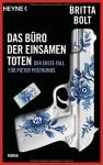 Das Büro der einsamen Toten: Der erste Fall für Pieter Posthumus - Britta Bolt, Heike Schlatterer, Kathleen Mallett