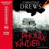 Phönixkinder (9:35 Stunden, ungekürzte Lesung auf 1 MP3-CD) - Christine Drews, Cathrin Bürger (Sprecherin)