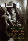 The Letters of Martha Gellhorn - Caroline Moorehead