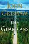 The Guardians - Limited Edition - John Grisham
