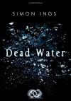 Dead Water - Simon Ings