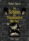 Das Schloss der Träumenden Bücher - Walter Moers