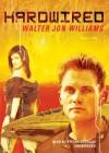 Hardwired - Walter Jon Williams, Stefan Rudnicki