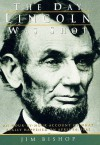 The Day Lincoln Was Shot - Jim Bishop