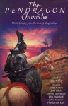 The Pendragon Chronicles: Heroic Fantasy from the Time of King Arthur - Mike Ashley, Joy Chant, Alfred Elwes, Ian McDowell