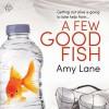 A Few Good Fish - Amy Lane, Greg Tremblay