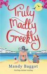 Truly, Madly, Greekly - Mandy Baggot