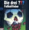 Die drei ???. Fußballfieber (Die drei Fragezeichen, #123). - Marco Sonnleitner, Robert Arthur, Jens Wawrczeck