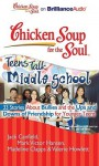 Chicken Soup for the Soul: Teens Talk Middle School - 33 Stories about Bullies and the Ups and Downs of Friendship for Younger Teens - Jack Canfield, Mark Victor Hansen, Madeline Clapps, Valerie Howlett, Ellen Grafton, Tom Parks