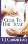 Close to Her Heart - CJ Carmichael