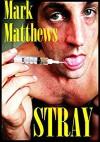 Stray - Mark Matthews