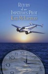 Return of an Impetuous Pilot - Kate McLachlan