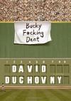 Bucky F*cking Dent: A Novel - David Duchovny