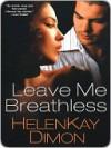 Leave Me Breathless - HelenKay Dimon