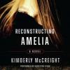 Reconstructing Amelia - Kimberly McCreight, Khristine Hvam
