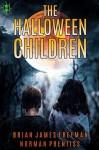 The Halloween Children - Brian James Freeman, Norman Prentiss