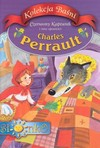 Kolekcja baśni Czerwony Kapturek i inne opowieści - Charles Perrault