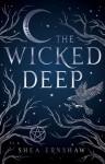 The Wicked Deep - Shea Ernshaw