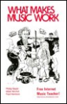 What Makes Music Work? - Philip Seyer, Paul Harmon