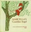 Marcella's Guardian Angel - Evaline Ness