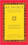Of Spirit: Heidegger and the Question - Jacques Derrida, Geoffrey Bennington, Rachel Bowlby