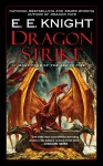 Dragon Strike: Book Four of the Age of Fire - E.E. Knight