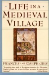 Life in a Medieval Village - Frances Gies, Joseph Gies