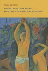 Paul Gauguin: Where Do We Come From? What Are We? Where Are We Going? - Paul Gauguin