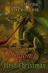 Dragon's First Christmas (Dragon Eggs Book 3) - Emily Martha Sorensen