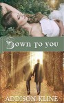 Down To You: A Holiday Romance (Love On Edge Book 1) - Addison Kline