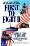 First to Fight II - Martin H. Greenberg, James H. Cobb, H. Jay Riker, Brendan DuBois, Jim DeFelice, R.J. Pineiro, John Helfer, Tony Geraghty, James Ferro, Doug Allyn, Various
