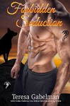 Forbidden Seduction - Teresa Gabelman