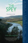 The Spey: From Source To Sea - Donald Barr, Brian Barr