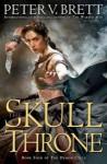 The Skull Throne - Peter V. Brett
