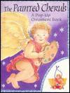 Painted Cherub: Pop-Up Ornament Book - Pete Bowman, Penny Ives
