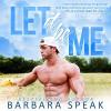 Let It Be Me - Barbara Speak, Barbara Speak, Lauren Sweet