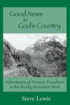 Good News in God's Country - Steve Lewis