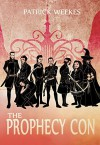 The Prophecy Con (Rogues of the Republic Book 2) - Patrick Weekes