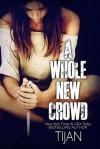 A Whole New Crowd - Tijan