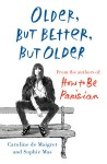 Older, but Better, but Older - Caroline De Maigret, Sophie Mas