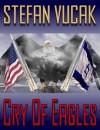 Cry of Eagles - Stefan Vucak