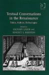 Textual Conversations In The Renaissance: Ethics, Authors, Technologies - Zachary Lesser