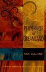Phosphor in Dreamland - Rikki Ducornet