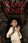Wooden Bones - Scott William Carter